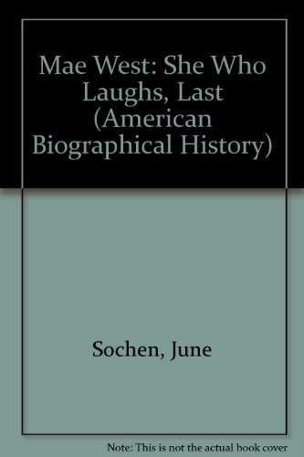 9780882958910: Mae West: She Who Laughs, Lasts (American Biographical History Series)