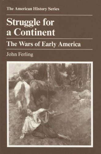 9780882958965: Struggle for a Continent: The Wars of Early America (The American History Series)