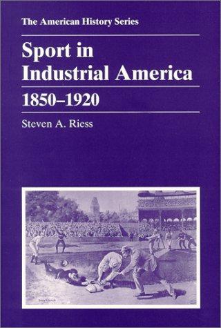 9780882959160: Sport in Industrial America: 1850 - 1920 (American History)