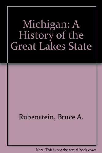 9780882959191: Michigan: A History of the Great Lakes State