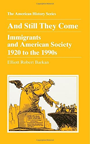9780882959283: And Still They Come: Immigrants and American Society, 1920 to the 1990s