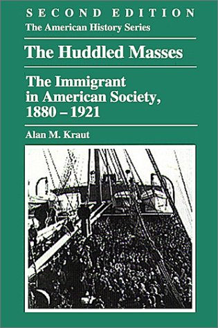 9780882959344: The Huddled Masses: The Immigrant in American Society, 1880-1921 (The American History Series)