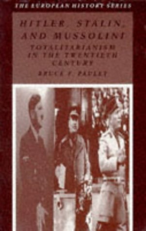 9780882959351: Hitler, Stalin and Mussolini: Totalitarianism in the Twentieth Century (European History S.)