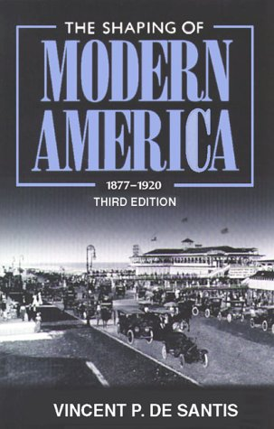 9780882959535: The Shaping of Modern America: 1877 - 1920