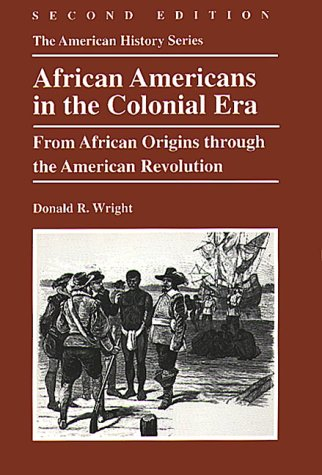 African Americans in the Colonial Era: From African Origins Through the American Revolution, 2nd ...