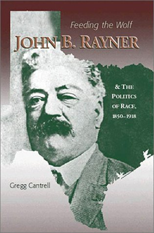 9780882959610: Feeding The Wolf: John B. Rayner and the Politics of Race, 1850 - 1918
