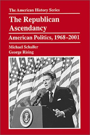 9780882959702: The Republican Ascendancy: American Politics, 1968-2001