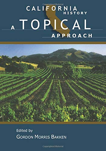9780882959719: California History: A Topical Approach