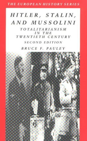 9780882959931: Hitler, Stalin, and Mussolini: Totalitarianism in the Twentieth Century (European History Series)