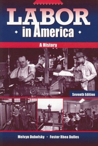 Labor in America: A History: Melvyn Dubofsky, Foster