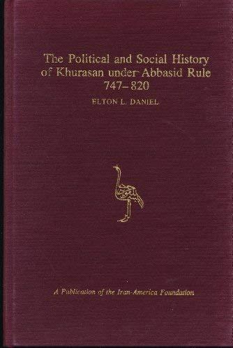 9780882970257: The Political and Social History of Khurasan Under Abbasid Rule, 747-820