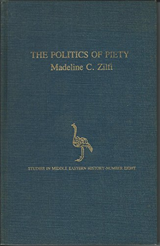 9780882970424: The Politics of Piety: The Ottoma Ulema in the Postclassical Age 1600-1800