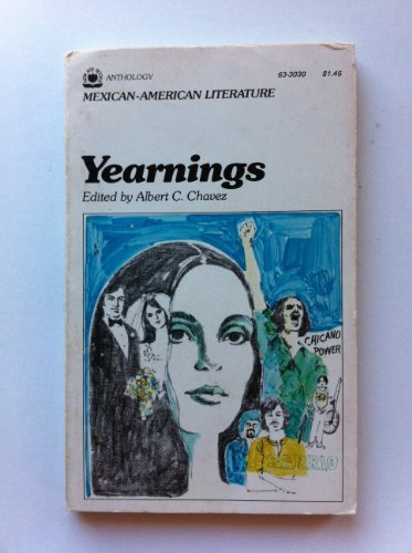 Yearnings; Mexican-American literature (Now age books): Albert C Chavez