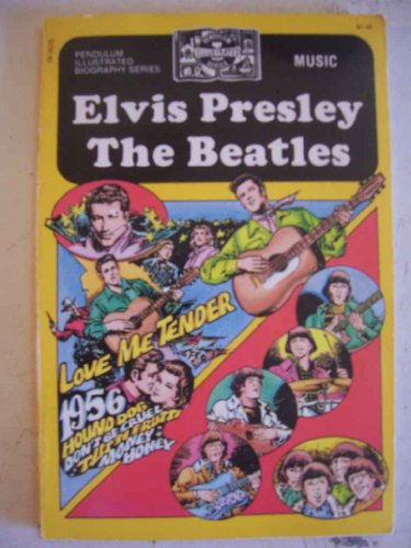 9780883013649: Elvis Presley ; The Beatles (Pendulum illustrated biography series : Music)