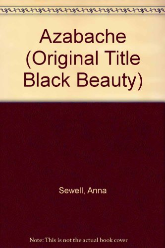 Azabache (Original Title Black Beauty) (Spanish Edition) (0883014459) by Anna Sewell