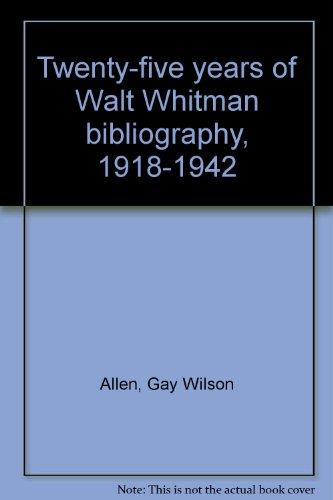 Twenty-five years of Walt Whitman bibliography, 1918-1942 (0883050013) by Gay Wilson Allen