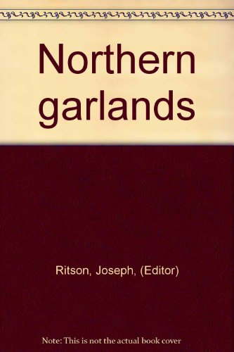 Northern Garlands: Ritson, Joseph, (Editor)