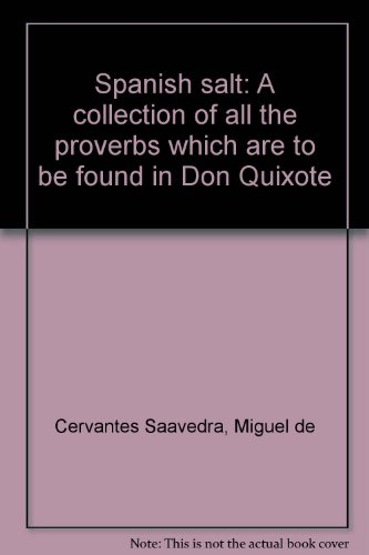 9780883058435: Spanish salt: A collection of all the proverbs which are to be found in Don Quixote