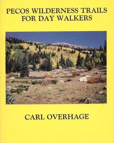 Pecos Wilderness Trails for Day Walkers: Overhage, Carl