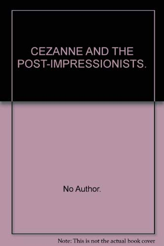 Cezanne and the Post Impressionists: Editor