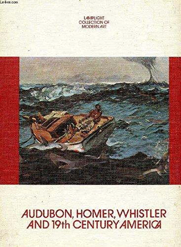 9780883080115: Audubon, Homer, Whistler and nineteenth-century America (Lamplight collection of modern art)