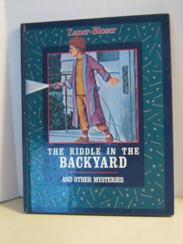 The Riddle in the backyard and other mysteries (Zaner-Bloser independent readers): n/a