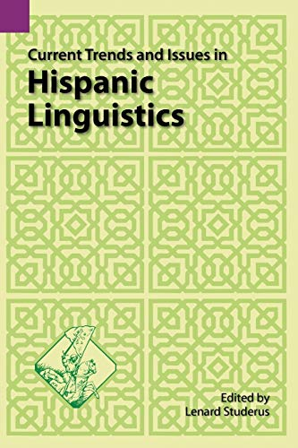Current Trends and Issues in Hispanic Linguistics (Summer Institute of Linguistics and the ...