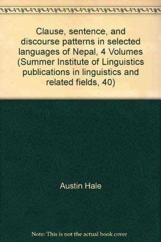 Clause, Sentence, and Discourse Patterns in Selected Languages of Nepal (Summer Institute of ...