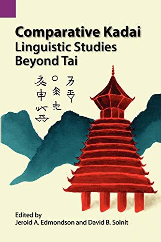 9780883120668: Comparative Kadai: Linguistic Studies Beyond Tai (SIL International and the University of Texas at Arlington Publications in Linguistics, vol. 86)