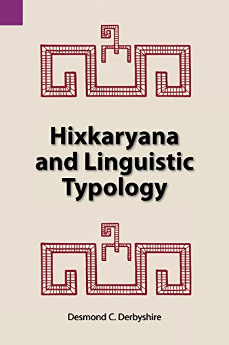 9780883120828: Hixkaryana and Linguistic Typology (SIL International and the University of Texas at Arlington Publications in Linguistics, Vol. 76)