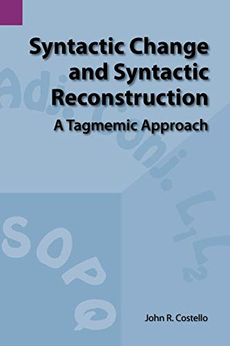 Syntactic Change and Syntactic Reconstruction: A Tagmemic Approach (Summer Institute of Linguistics...