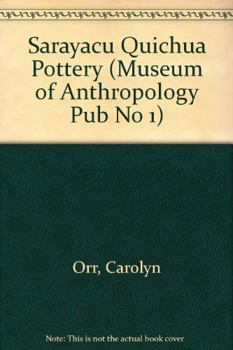 9780883121504: Sarayacu Quichua Pottery (SIL Museum of Anthropology Publication 1)