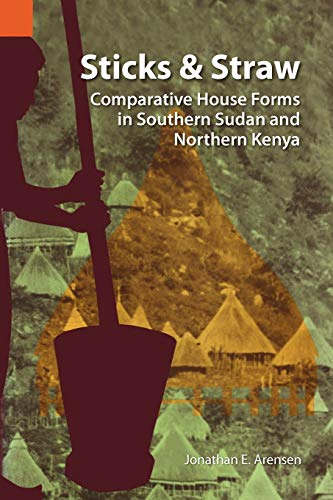 9780883121641: Sticks and Straw: Comparative House Forms in Southern Sudan and Northern Kenya