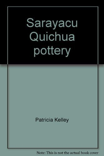 9780883121665: Sarayacu Quichua pottery (Publication / SIL Museum of Anthropology)