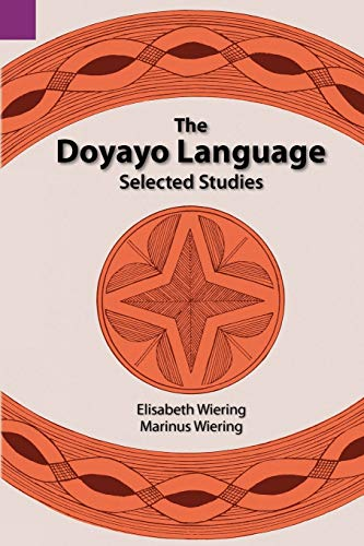 The Doyayo Language: Selected Studies (SIL International and the University of Texas at Arlington...