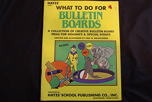 What to do for bulletin boards: A collection of creative bulletin board ideas for holidays & ...
