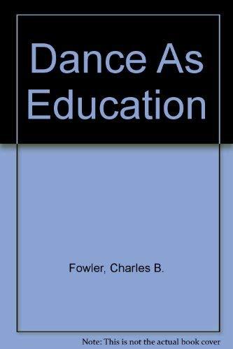 Dance As Education: Charles B. Fowler