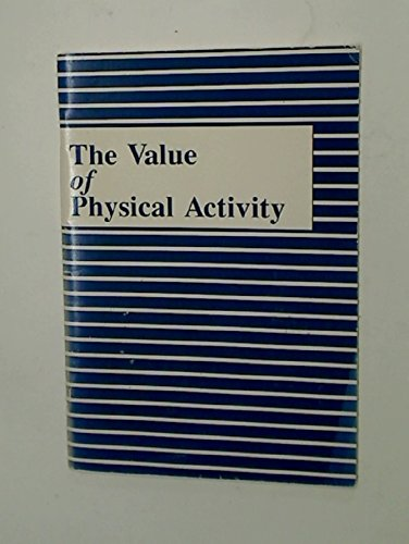 The Value of Physical Activity.: Seefeldt, Vern ; Vogel, Paul