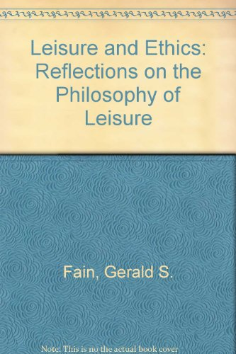9780883144893: Leisure and Ethics: Reflections on the Philosophy of Leisure