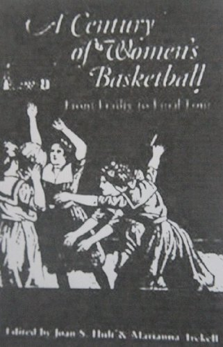 9780883144909: A Century of Women's Basketball: From Frailty to Final Four