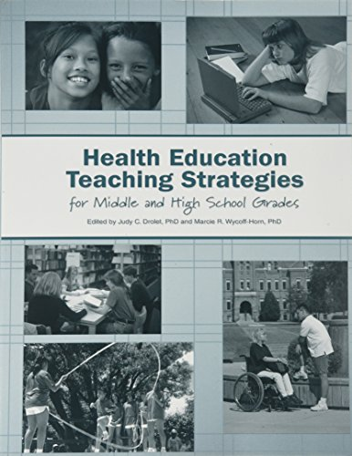 Health Education Teaching Strategies for Middle and: Judy Catherine Drolet