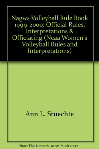 Nagws Volleyball Rule Book 1999-2000: Official Rules Interpretations & Officiating (Ncaa Women&...
