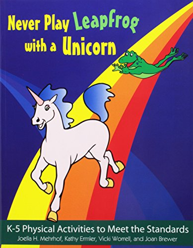 9780883149256: Never Play Leapfrog with a Unicorn: K-5 Physical Activities to Meet the Standards