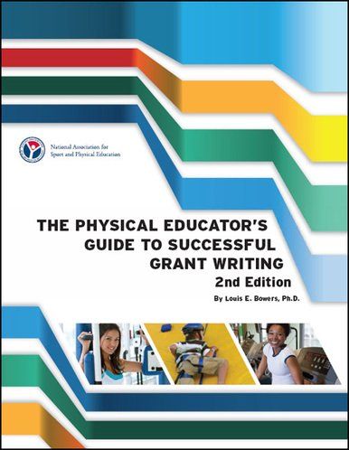 Physical Educator's Guide to Successful Grant Writing: Bowers, Louis E.,