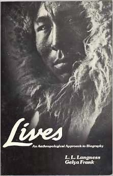 Lives: An Anthropological Approach to Biography (Chandler: Langness, L. L.;
