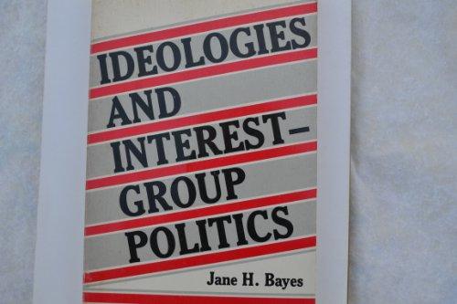 9780883165478: Ideologies and Interest-Group Politics: The United States As a Special-Interest State in a Global Economy (CHANDLER AND SHARP PUBLICATIONS IN POLITICAL SCIENCE)