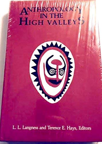 Anthropology in the High Valleys: Essays on the New Guinea Highlands in Honor of Kenneth E. Read (...