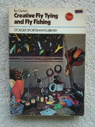 9780883170472: Creative fly tying and fly fishing (Stoeger sportsman's library)