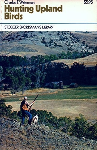 Hunting Upland Birds (9780883170519) by Charles F. Waterman