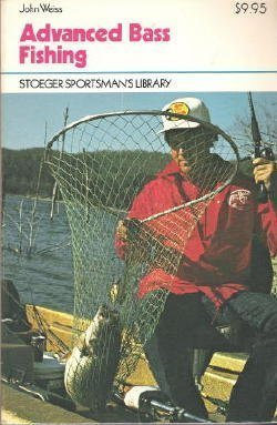 9780883170816: Advanced Bass Fishing (Stoeger sportsman's library)